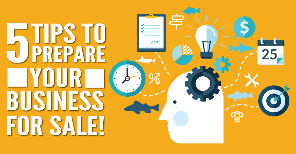 5 tips to prepare your business for sale